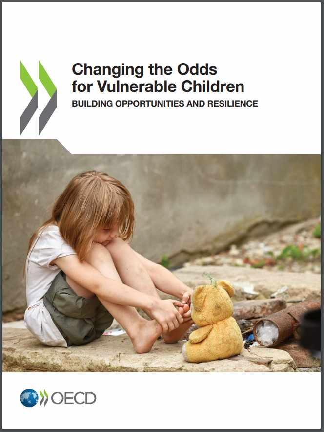 OECD Report Changing the Odds for Vulnerable Children: Building Opportunities and Resilience