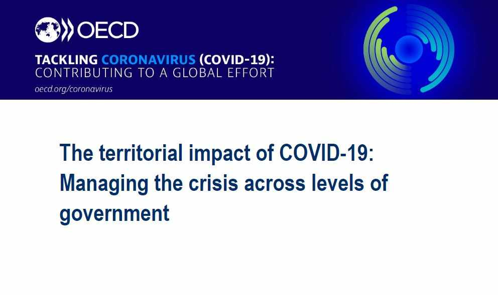 Read the OECD Policy Brief The territorial impact of COVID-19: Managing the crisis across levels of government and more on key policy responses