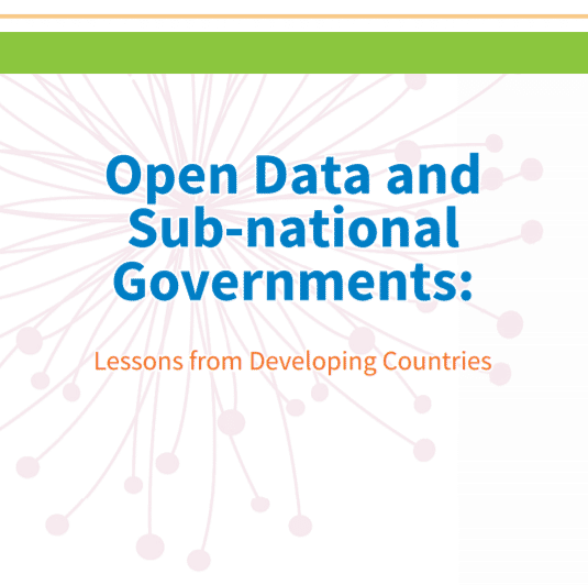 Open Data and Sub-national Governments: Lessons from Developing Countries