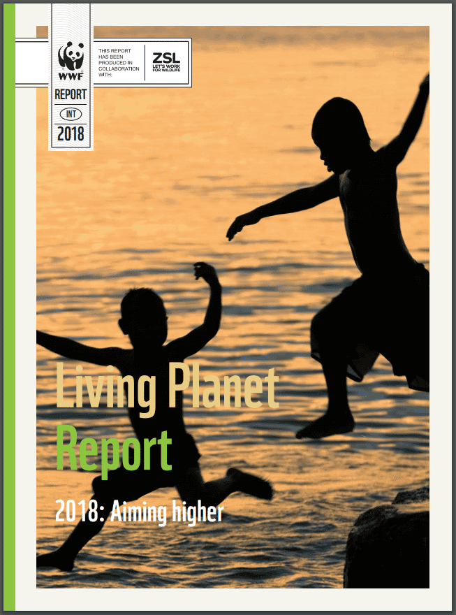 WWF Living Planet Report 2018: Aiming Higher
