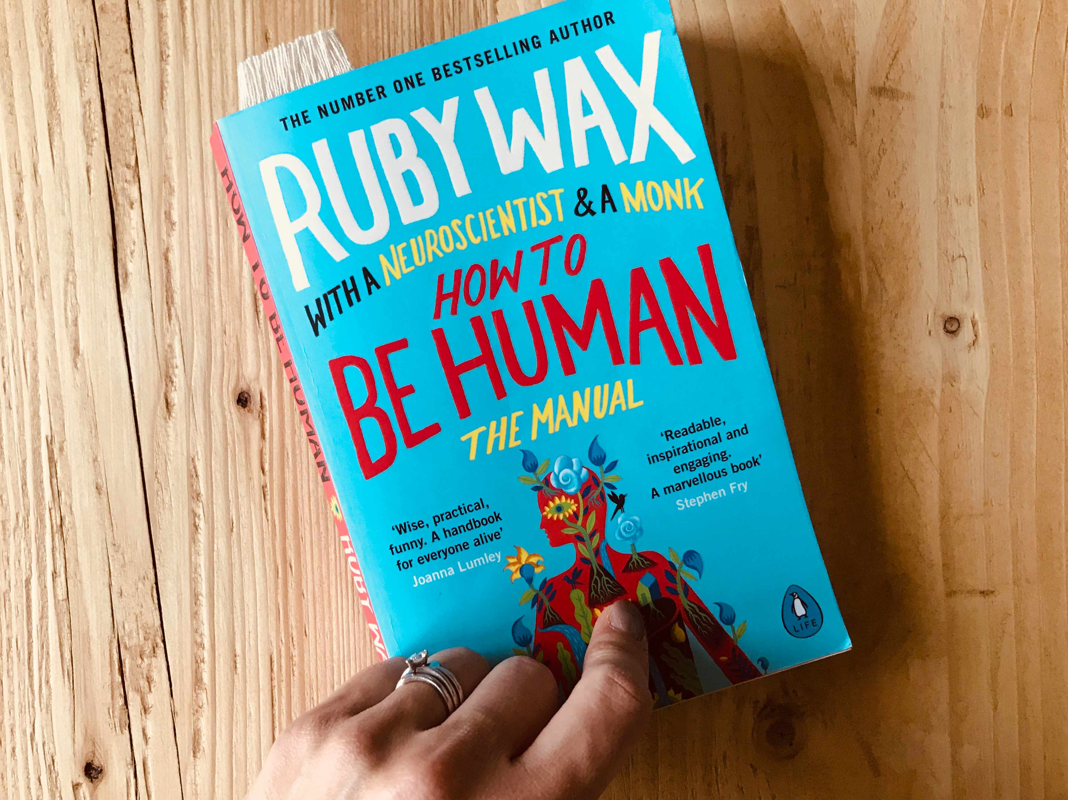 How to be Human: The Manual by Ruby Wax, Actress; Comedian; Mental Health Campaigner; Lecturer; Author
