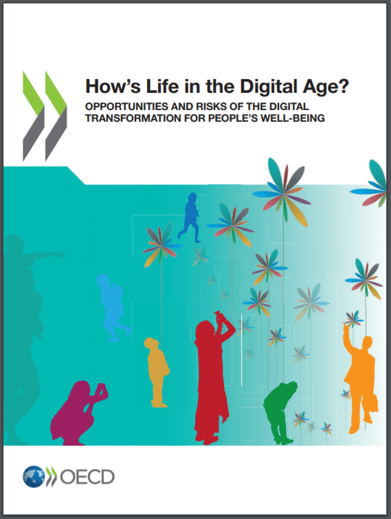 How's Life in the Digital Age? Opportunities and Risks of the Digital Transformation for People's Well-being