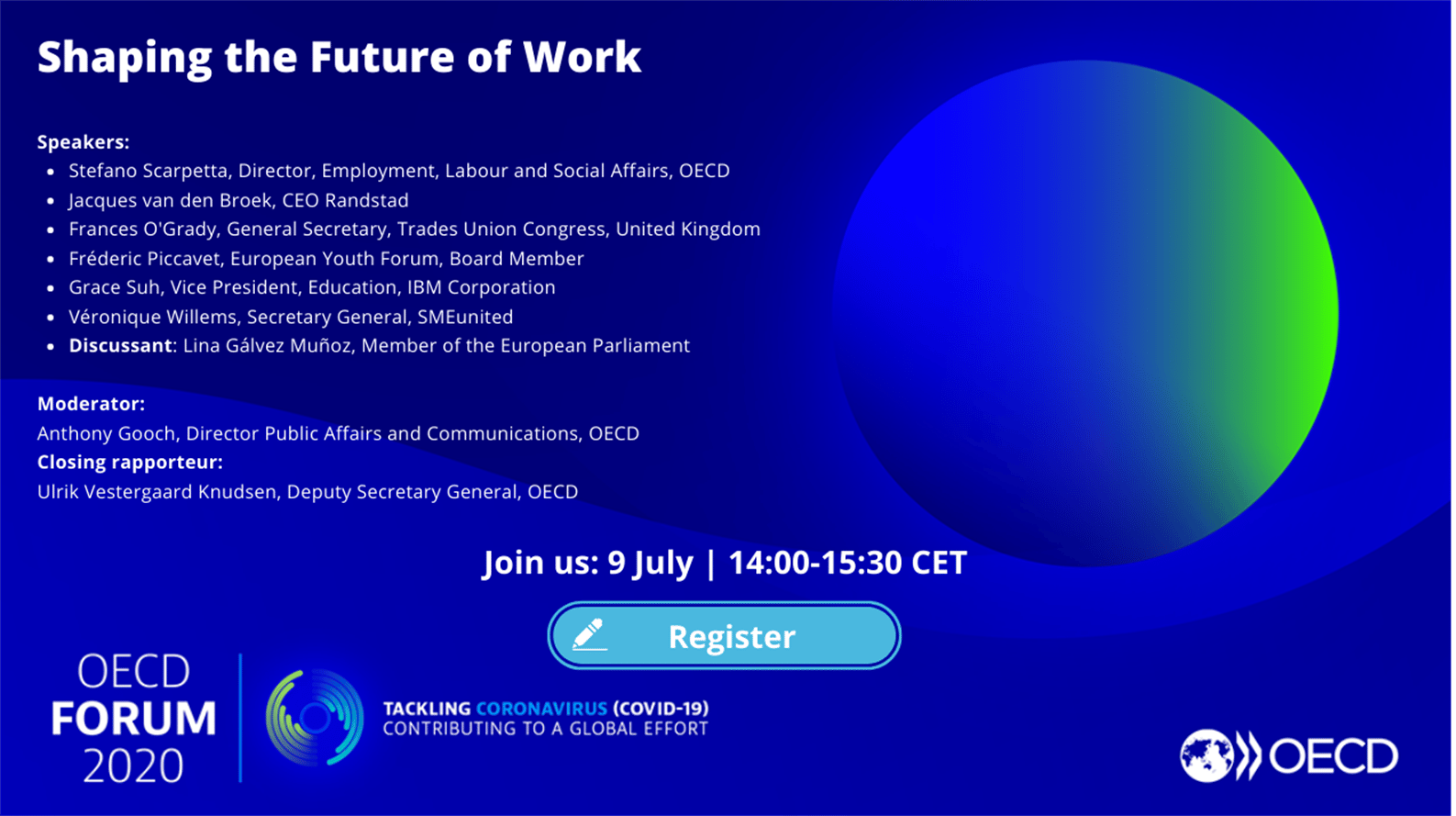 OECD Forum Virtual Event: Shaping the Future of Work -- this event has now ended and registration is closed, but you can continue the conversation in our dedicated Forum Network room!