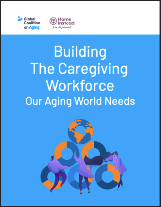 Read the full report:Building the Caregiving Workforce Our Aging World Needs and find out more about the essential truths that must shape the actions of policymakers to more effectively serve older adults around the world